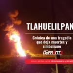 Tlahuelilpan: Crónica de una tragedia con muertes y simbolismo